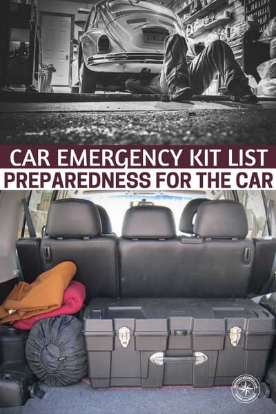 Car Emergency Kit List - Preparedness for the Car - The purpose of sharing this article with you all today is to get awareness out there that just because you are in a car you are not exempt from danger or emergencies happening to you. In fact, the risk is higher for you if you are actually in a car than at home.