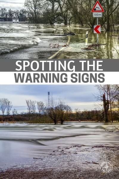 Spotting the Warning Signs — Warning signs are everywhere. Warnings about weather, road conditions, your credit score...it can drive a person crazy! When it comes to warning signs about a disaster though, natural human curiosity kicks in and can make us do some really unwise stuff.