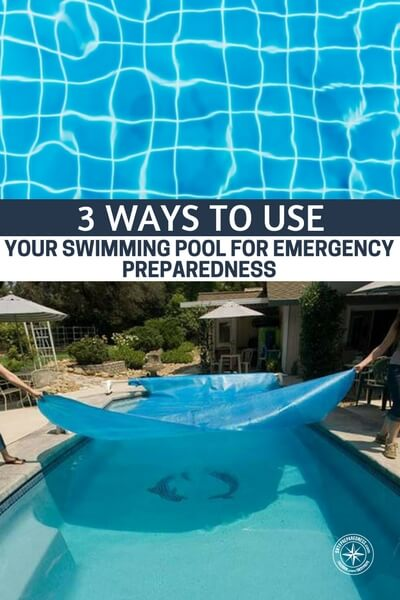 3 Ways To Use Your Swimming Pool For Emergency Preparedness