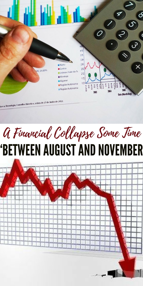 A Financial Collapse Some Time 'Between August And November - This article does a great job of breaking down the reason for the prediction and some of the symptoms we are seeing today.