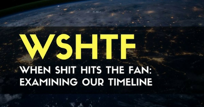 WSHTF – When Shit Hits the Fan — At some point, the world is going to end. There are several possible ways it could happen, and each way has a timeline associated with it. We checked out some theories, and narrowed down the time frames for these.