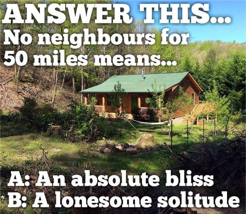 Answer this... no neighbours for 50 miles means...