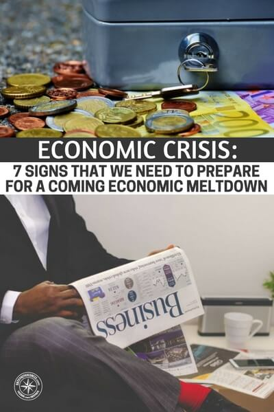 Economic Crisis: 7 Signs that we need to Prepare for a Coming Economic Meltdown - As you read through this article you will come to understand how these issues effect things like jobs and cost of goods for the average American. Ever since 2008 it seems like we have been teetering on the brink of an even more serious economic decline.