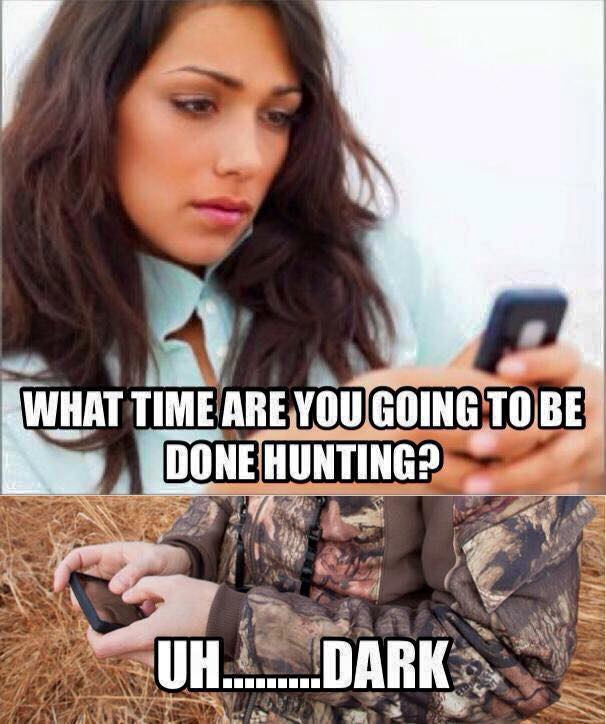 what time are you going to be done hunting uh dark