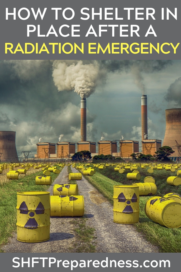 Shelter in Place (Radiation Emergency) - Nuclear war is one of those things that can send even the most cool headed individual into a downward spiral. Its because of the overwhelming power and the damaging effects of radiation.