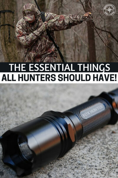 The Essential Things All Hunters Should Have! — You can grow lots of great food and even raise some good meats. Hunting still has its place. Eating wild animals is an experience beyond just filling your belly.