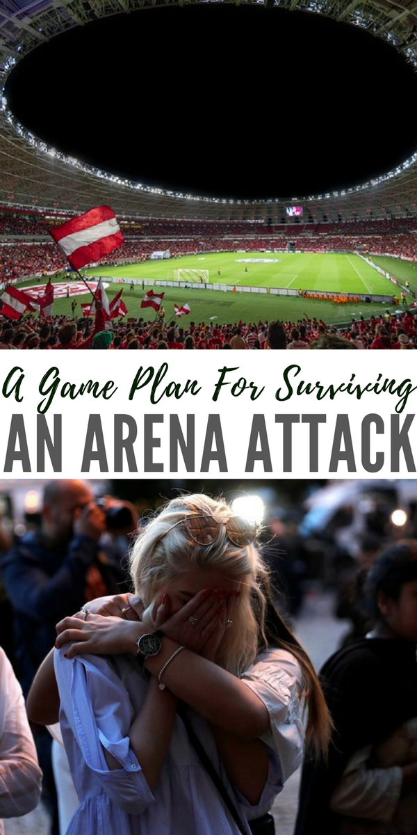 A Game Plan For Surviving An Arena Attack - There is risk in everything we do. We have no way of getting around that. The serious question is whether or not we face these challenges by learning more about how to deal with these threats that we face.
