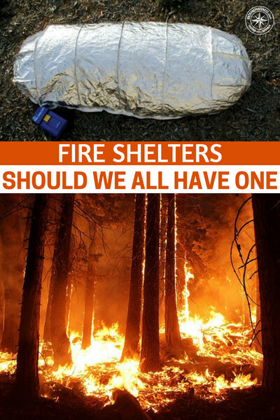 Fire-Shelters-Should-We-All-Have-One-fb