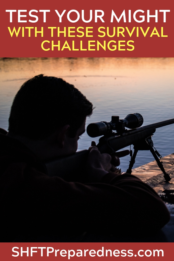 Test your Might with these Survival Challenges - There are several ways you can test your might as a prepper and survivalist. I think measuring your abilities is crucial to getting better. Without measurement and without failure there is simply no way to assure you are improving.