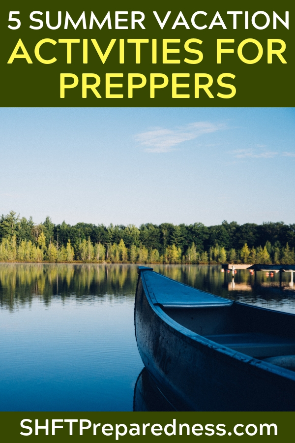 The 12 Best Summer Vacation Activities for Preppers - One of the most important things is to put down the devices, get away from the screens, and go outside. Spend some time in nature and some time away from your normal responsibilities. Really connect with one another and take a break from the demands of our normal lives.