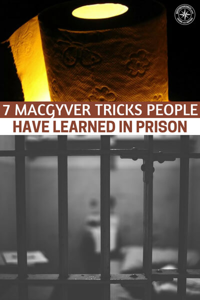 7 MacGyver Tricks People Have Learned in Prison - No longer are you able to eat exactly what you want at any point of the day, nor do you have nearly the amount or quality of items that you may have previously owned.