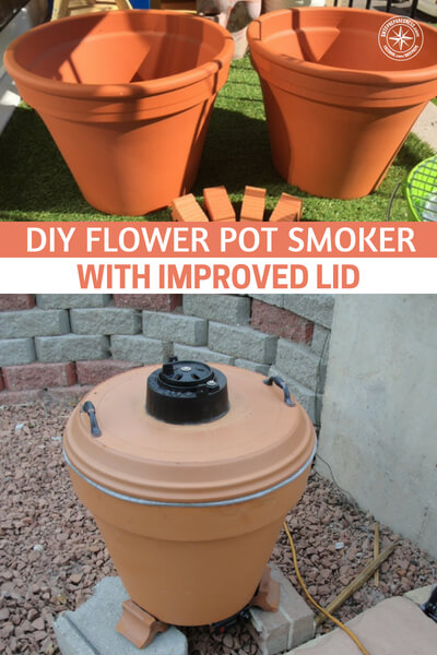 DIY Flower Pot Smoker With Improved Lid - When this smoker is made it looks like a professional one! This project won't cost you the earth either, check out how to make on yourself