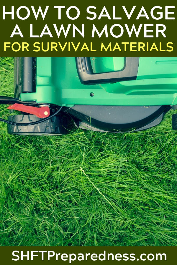 How To Salvage A Lawn Mower for Survival Materials - Did you know a run of the mill lawnmower has a lot of survival materials waiting to be scavenged? I didn't either until I read the article! It really makes you think outside the box and the more knowledge you have the better your chances of survival.