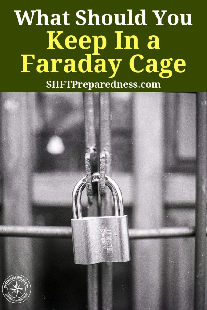What Should You Keep In a Faraday Cage? - See an extensive list from our friends over at prepforshtf.com and consider making / buying a Faraday cage too. Some of these items will be essential to your survival if SHTF.