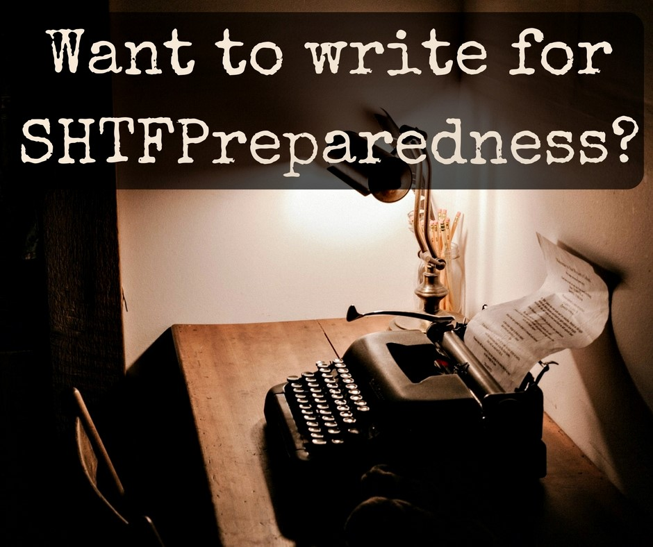 Want to write for SHTFPreparedness?