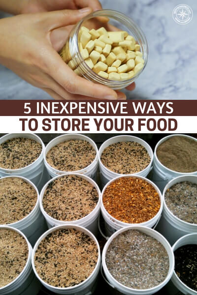 5 Inexpensive Ways to Store Your Food - Proper storage containers don't have to cost a fortune.  You can glean many different kinds of containers from things that would normally be thrown away.