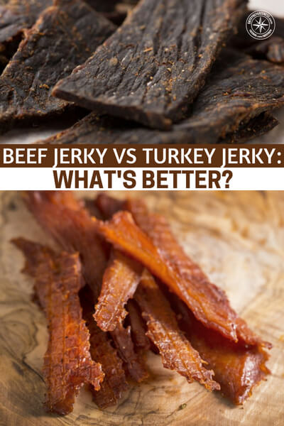 Beef Jerky Vs Turkey Jerky: What's Better? - The protein packed, low in fat snack can be highly versatile. You can even go for a low sodium diet to balance it out on days when you consume jerky.