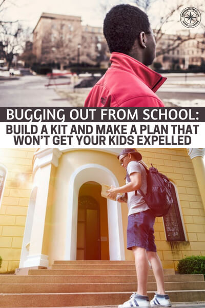 Bugging Out From School: Build a Kit and Make a Plan That Won't Get Your Kids Expelled - What I liked most about this article is the idea that you must measure your child before you put the power of the bugout in their hands. You will know, better than anyone, what type of child you have and if they are capable of pulling something like this off.