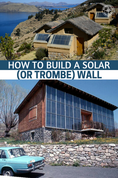 How to Build a Solar (or Trombe) Wall - a Solar Wall, or otherwise known as a Trombe Wall, can be a beneficial installment to your home in order to provide you with the warmth you need when nighttime comes without wasting all of your money on switching back and forth between the air conditioner and the heater.