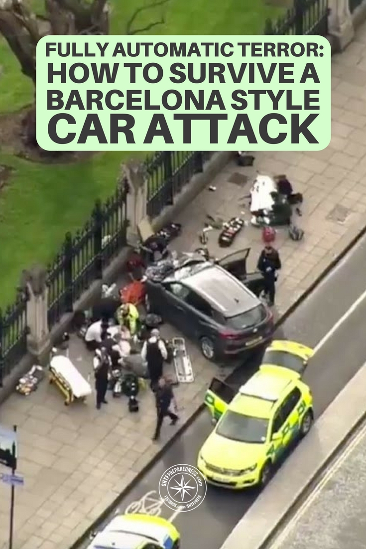 Fully Automatic Terror: How to Survive a Barcelona Style Car Attack - The author talks about dealing with the new threat of cars and offers up a few things you can do to keep yourself protected. This article goes deeper than just situational awareness and offers actual techniques you can use to get yourself and your family out of danger in a type of attack like this.