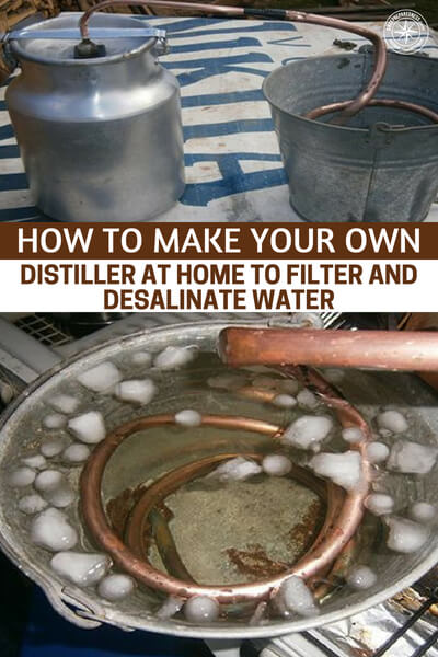 How to Make Your Own Distiller at Home To Filter And Desalinate Water - The author has created a nice simple distiller that can be made easily. This option to distill the water you find allows you to get the cleanest water possible in a survival situation. Because we don't have access to a distillery and we think they are too hard to build we often neglect the possibility of distilling our water.