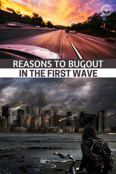 Reasons to Bugout in the First Wave - The author brings up many great arguments about the nature of the bugout. This article concerns itself with the idea that the roads will clog and the bugout either can happen early or not at all. There is validity to this argument.