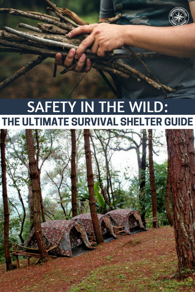 Safety in the Wild: The Ultimate Survival Shelter Guide - You will have trouble finding a more holistic approach to shelter in a blog post. I didn't have time to sit down and read the whole post but believe me I will and it will be a great time! Employing these different shelters is so much fun.