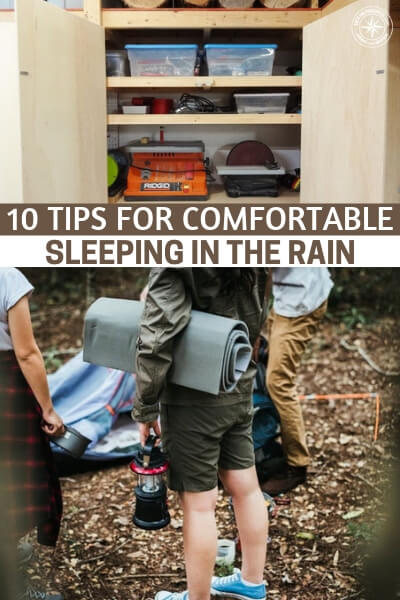 10 Tips For Comfortable Sleeping In The Rain - Rain is ultimately inevitable and might as well learn how to stay dry because you just never know when it may rain on you. Remember you can still get hypothermia if its not cold.