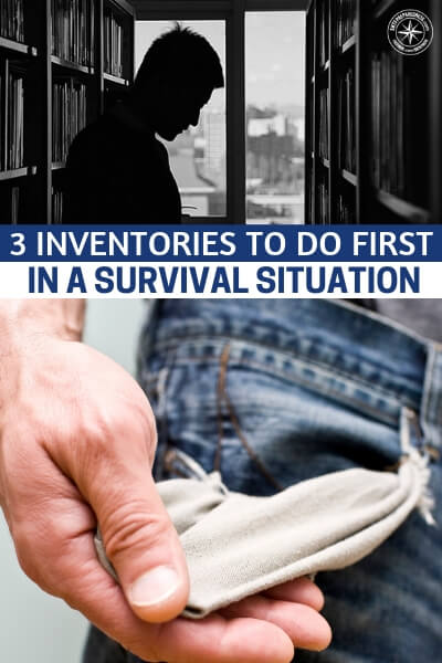 The 3 Inventories You Need To Do First In A Survival Situation - You may think that you need to find water. Maybe you need to build a shelter. In most cases, both are wrong. What you need to do first is assess your situation and come up with a plan.