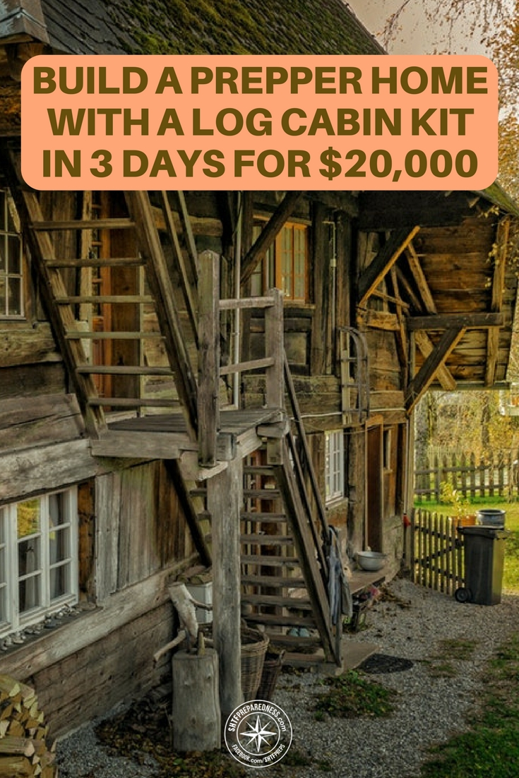 build a prepper home with a log cabin kit in 3 days for