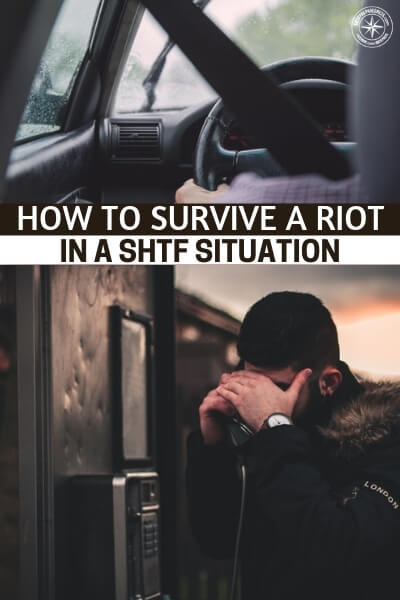 How to Survive a Riot in a SHTF Situation - It's no secret that angry mobs can be as dangerous and unpredictable as just about any natural disaster. If SHTF, make no mistake that riots and looting will happen, learn how to survive if it you are in the thick of things.