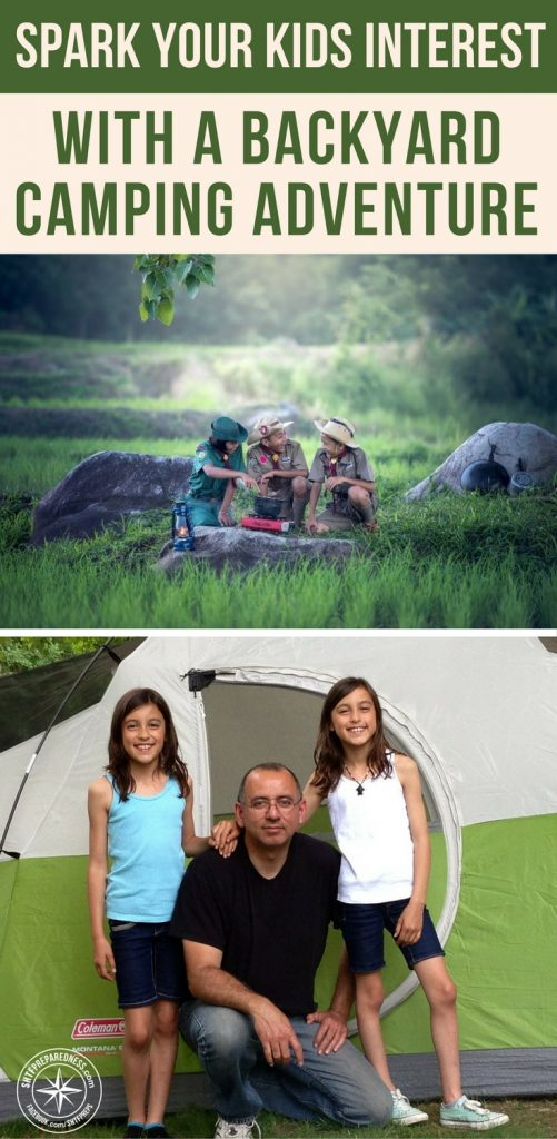 Spark Your Kids Interest with a Backyard Camping Adventure - If the quickest path from one point to the next is a straight line then the quickest path to prepping kids is camping. There is really no better way to get their gears turning on certain concepts nor is there a better way to get them the hands on training in a fun way.