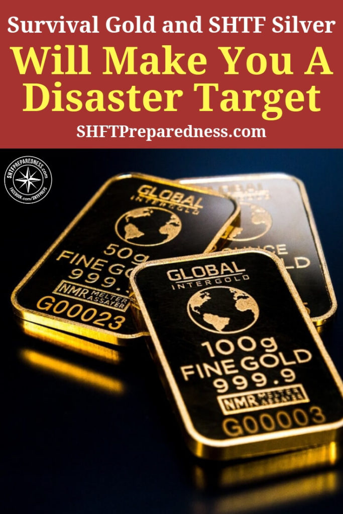 Survival Gold and SHTF Silver Will Make You A Disaster Target - This article is a very interesting look at a method many preppers, including myself, have long used to fight the threat of economic collapse. I have heard preppers lament on more than one occasion about the idea of not having enough precious metals.