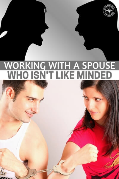 Working With A Spouse Who Isn't Like Minded - One of the most common scenarios in this nation is having a spouse who just doesn't understand your concern. Its a very real struggle for families all across the nation.