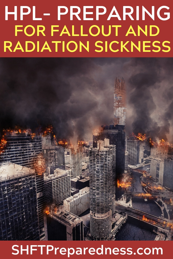 HPL- Preparing for Fallout and Radiation Sickness - With the tensions reaching a fever pitch between North Korea and the U.S there are lots of people thinking about nuclear war. Anyone can understand the danger and the threat.