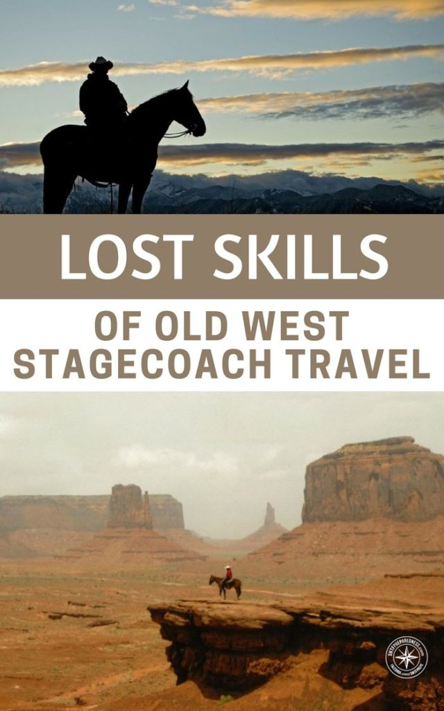 Lost Skills of Old West Stagecoach Travel - The old west was about as SHTF as it gets. The most incredible part of this time period was the façade that our ancestors struggled to keep up.