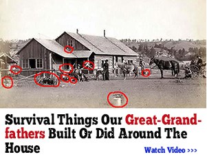 Survival Things Our Great-Grandfathers Built or Did Around the House
