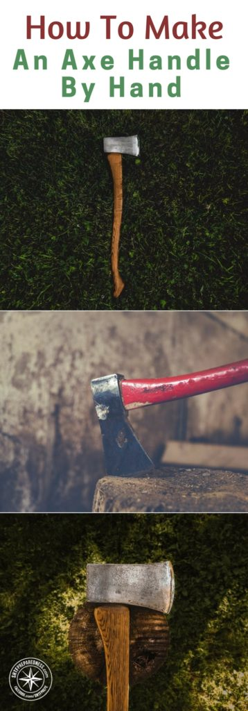 How To Make An Axe Handle By Hand - One of the ultimate survival tools is an axe. A well made axe is one of the most precious things to have in your arsenal.
