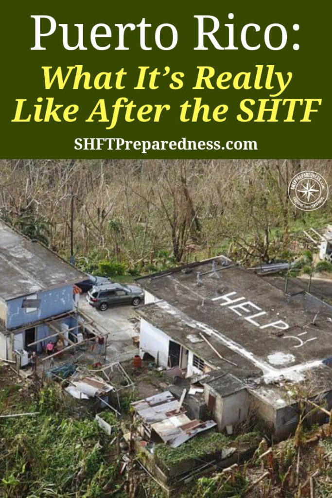 Puerto Rico: What It's Really Like After the SHTF - We have seen that recovery is going to be a very slow process there and that means it will be very hard on the people of Puerto Rico. In a SHTF scenario where roads are destroyed and access to areas is restricted, what do we become but islands as well.