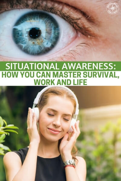 Situational Awareness: How You Can Master Survival, Work and Life - Arguably one of the most important skills to have going into 2017, situational awareness is tough one to understand. SA is an even harder thing to employ because it requires focus and diligence in most aspects of your life.