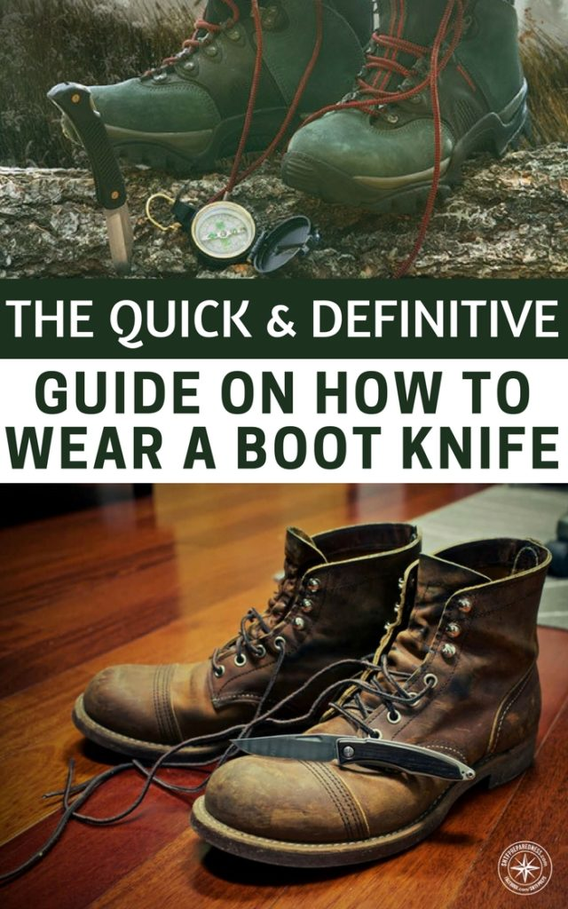 The Quick & Definitive Guide On How To Wear A Boot Knife - Pretty quickly you realize you are running out of pockets and belt loops to properly hold all of this gear. The boot knife merely offers a new angle for having access to one of the most fundamental pieces of equipment in any persons EDC.