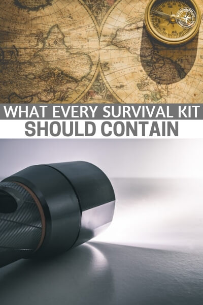 What Every Survival Kit Should Contain - A survival kit should be a very customized thing. Only you know what skills you have, what tools you need and where you fall short.