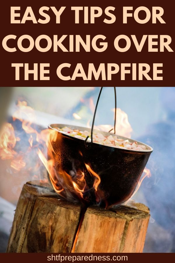Enjoy cooking over campfire with these easy tips. #campfire #cookingovercampfire #openfirecooking #camping #survival #preparedness #shtf