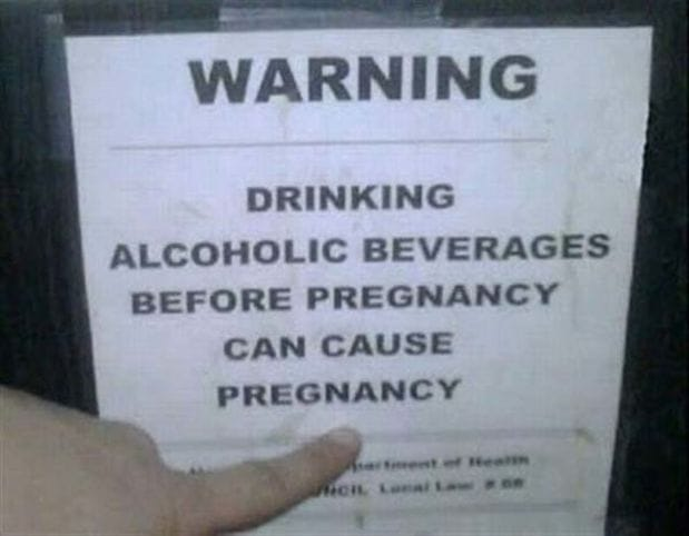 WARNING - Drinking alcoholic beverages before pregnancy can cause pregnancy