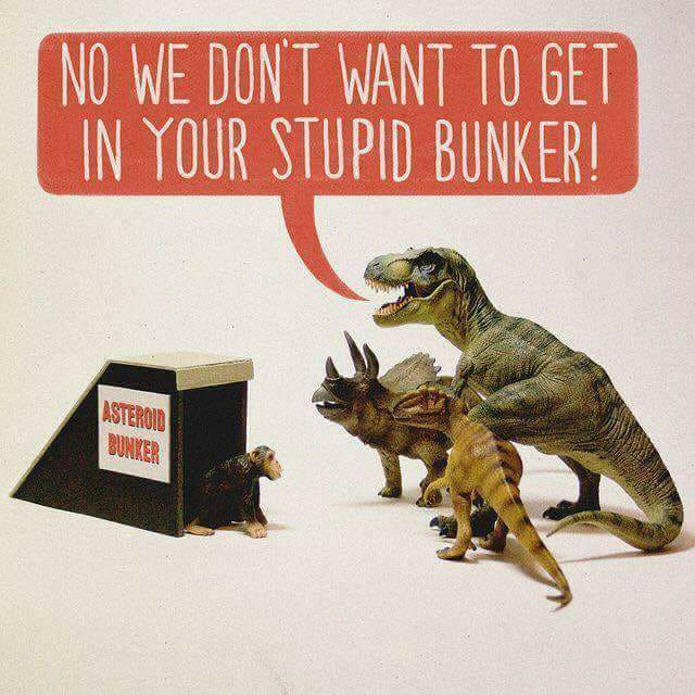 NO we don't want to get in your stupid bunker!