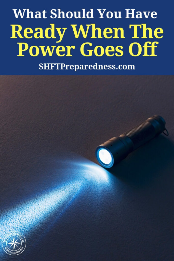 What Should You Have Ready When The Power Goes Off - This article offers a great list of things you should have ready when the power goes off. Measure your power outage inventory against some of these recommendations.