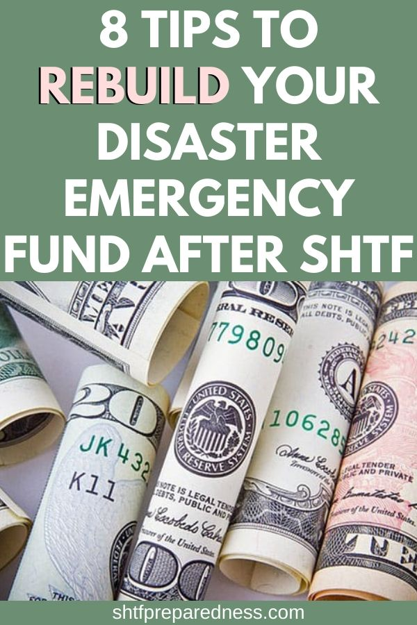 Wonder how to rebuild your emergency disaster fund after SHTF? Here are 8 easy to follow tips to help you get on the right track. #emergencyfund #disasterfund #emergencymoney #shtf #prepping #survival