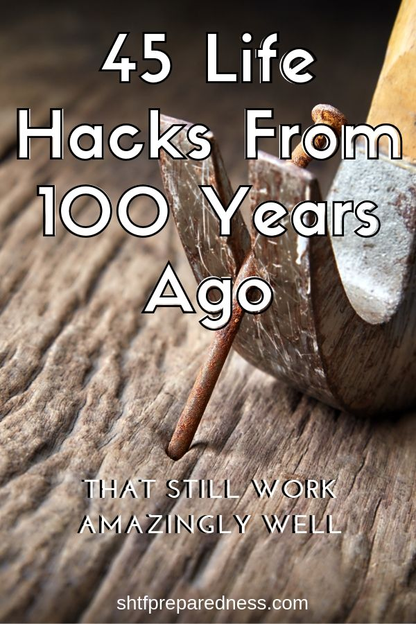 45 Life Hacks From 100 Years Ago