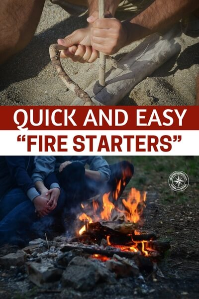 "Quick And Easy ""Fire Starters"" - This article explores how you can make several types of fire starters using various materials. Put the time in and assure you have many ways to start fire fast. Without it you are going to starve, dehydrate and freeze. It may sound simple but its the truth of the matter."