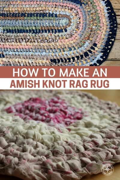 How to Make an Amish Knot Rag Rug - In my experience with survival, prepping and cooking it is clear that no skill trivial. To become a master and to really be able to adapt to any situation requires a diverse collection of skills that make it all come together in time of need.